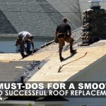 4 Must-Dos for a Smooth and Successful Roof Replacement
