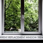 Current Replacement Window Trends