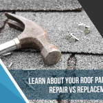 Learn About Your Roof Part 1: Repair vs Replacement