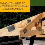 Things You Need to Know Before Choosing a Roof Material