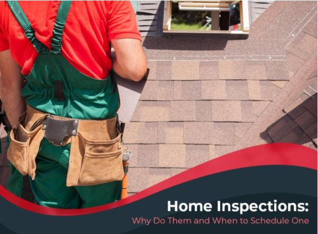 Home Inspections: Why Do Them and When to Schedule One